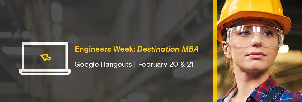 Engineers Week: Destination MBA Google Hangouts